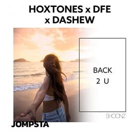 HOXTONES X DFE X DASHEW - BACK 2 U